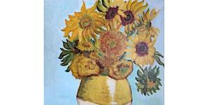 Sunflowers by Van Gogh - Paint & Sip Night - Snacks...