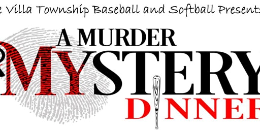 Lake Villa Township Baseball and Softball: Murder Mystery Dinner