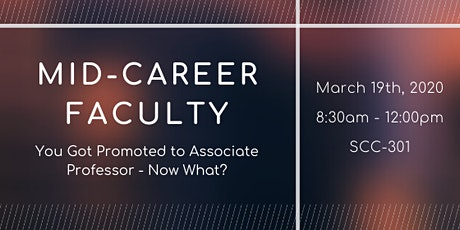 Mid-Career Faculty: You Got Promoted to Associate Professor - Now What? tickets