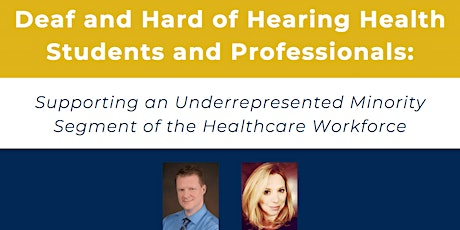 Deaf and Hard of Hearing Health Students and Professionals tickets