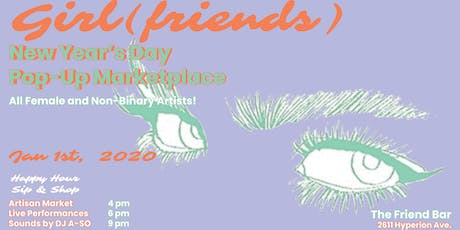 Girl(friends) New Year's Day Pop-Up Marketplace tickets