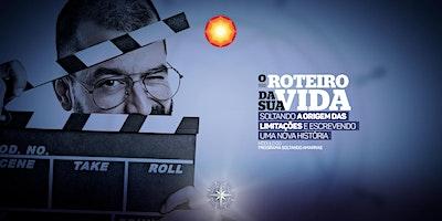 O ROTEIRO DA SUA VIDA/ São Paulo-SP/ Brasil