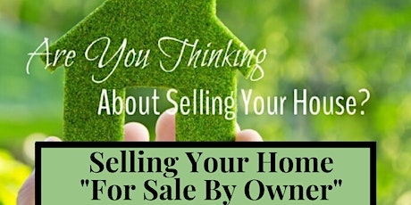"""Selling Your Home """"For Sale By Owner"""" tickets"""