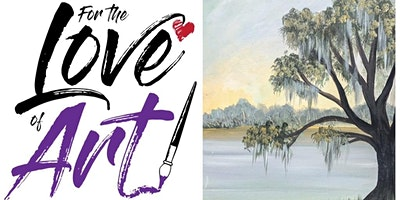 Paint and Sip Class: Live Oak at Dawn