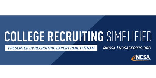 College Sports Recruiting 101 Presented by Recruiting Expert Paul Putnam