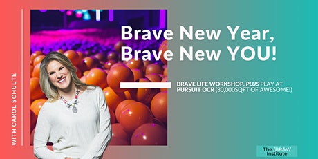 Brave New Year, Brave New YOU! BRĀV Life Workshop, PLUS Pursuit OCR - Adult Indoor Playground! tickets