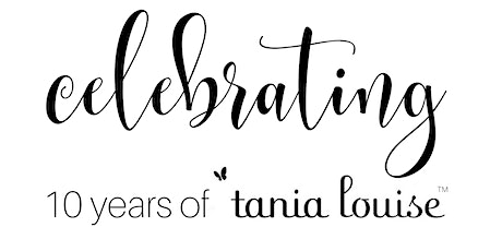 Tania Louise 10th Year Anniversary Celebrations tickets
