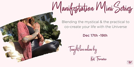 Manifestation Mini Series tickets
