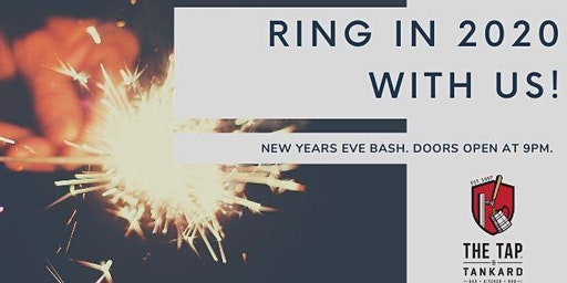 2020 NEW YEARS BASH @ THE TAP!