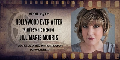 Hollywood Ever After with Psychic Medium Jill Marie Morris LOS ANGELES, CA