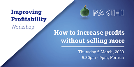Pakihi Workshop: Improving Profitability - Porirua tickets