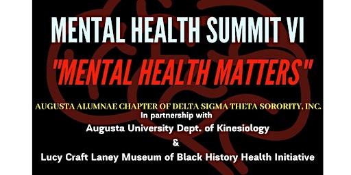 Mental Health Summit VI: Mental Health Matters