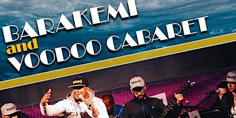Barakemi Band & Voodoo Cabaret tickets