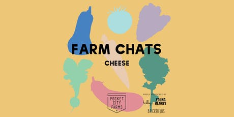FARM CHATS // CHEESE tickets