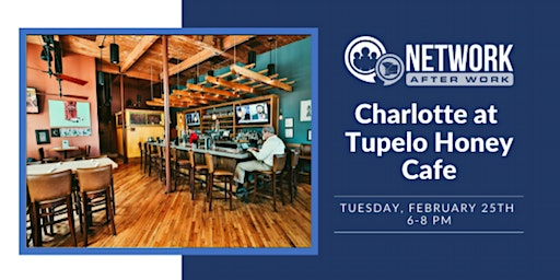 Network After Work Charlotte at Tupelo Honey Cafe