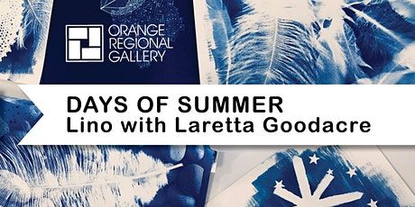 SCHOOL HOLIDAY WORKSHOP - DAYS OF SUMMER - Lino with Laretta Goodacre tickets