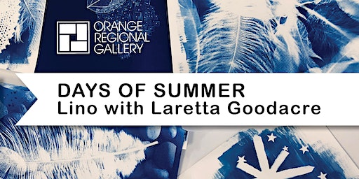 SCHOOL HOLIDAY WORKSHOP - DAYS OF SUMMER - Lino with Laretta Goodacre