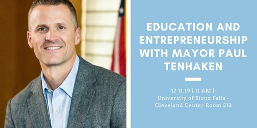 Education and Entrepreneurship with Mayor Paul TenHaken