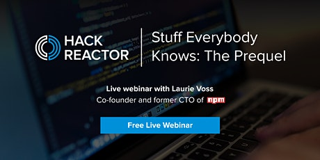 [WEBINAR] Stuff Everybody Knows: The Prequel (With Laurie Voss) ingressos