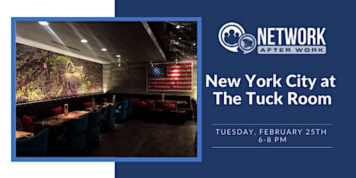 Network After Work New York City at The Tuck Room