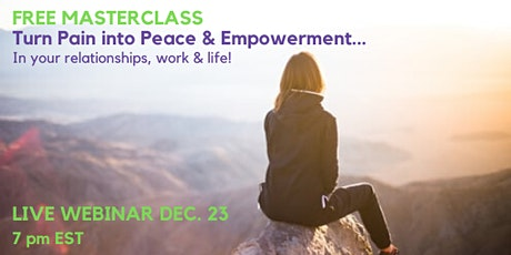 Turn Pain into Peace & Empowerment: LIVE WEBINAR! tickets