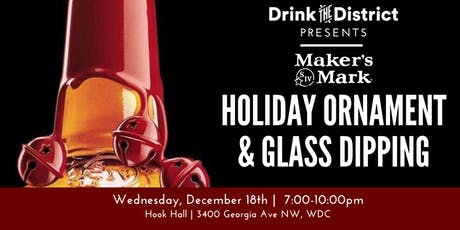Dip the District | A Holiday Ornament & Glass Dipping with Makers Mark tickets