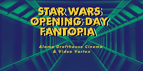 STAR WARS Opening Day Fantopia tickets