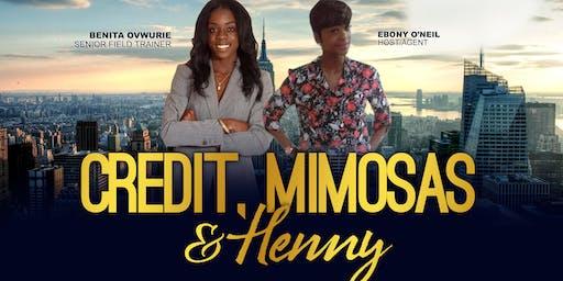 Credit, Mimosas, & Henny
