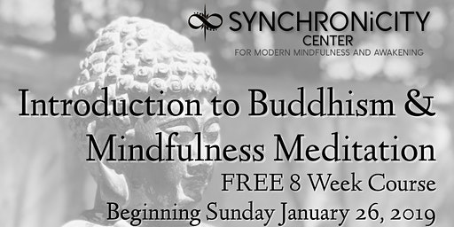 Introduction to Buddhism and Mindfulness Meditation  8 week Course