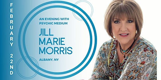An Evening with Psychic Medium Jill Marie Morris ALBANY, NY