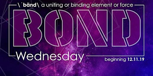 BOND Wednesday