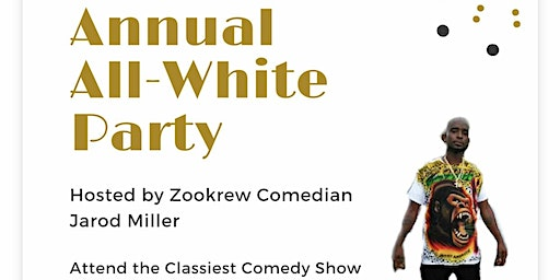 All White Everything After Party & Improv Comedy Show Hosted by ZooKrew