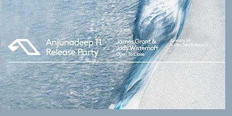 Anjunadeep 11 Release Party w/ James Grant & Jody Wisternoff tickets