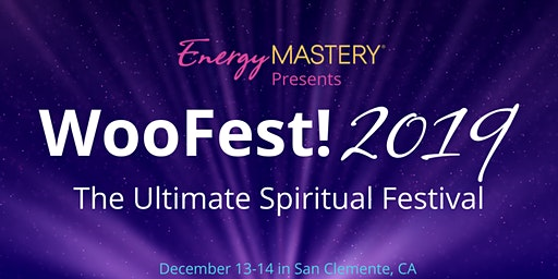 WooFest! 2019: The Ultimate Spiritual and Healing Festival