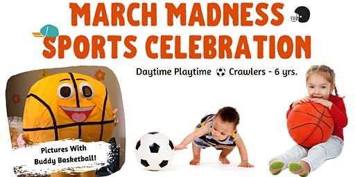 March Madness Sports Celebration | Daytime Playtime | Crawlers - 6 yrs.