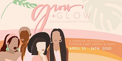 Grow & Glow: A Women's Workshop Retreat