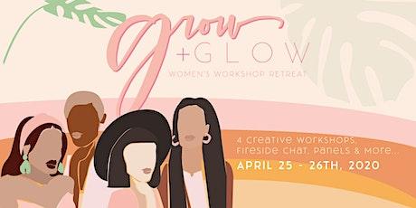 Grow & Glow: A Women's Workshop Retreat tickets