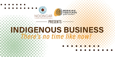 Indigenous Business - There's no time like now! tickets