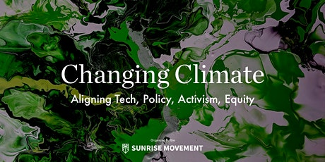 Changing Climate: Equity | Policy | Activism | Tech tickets