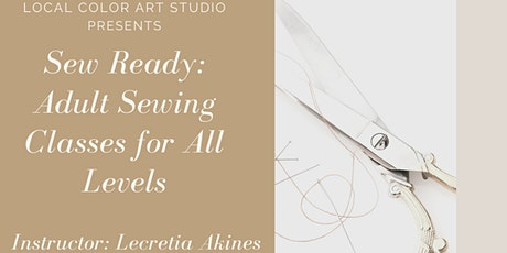 Sew Ready with Lecretia of Dawning Day Creations- Level 3 tickets