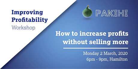 Pakihi Workshop: Improving Profitability - Hamilton tickets