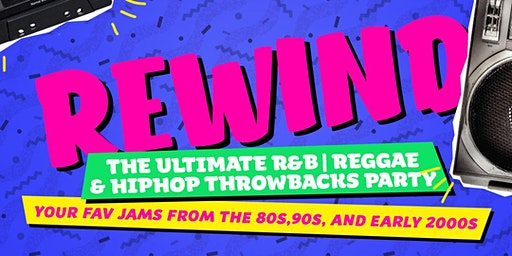Rewind: Throwback R&B & Hip Hop Party @ 191 Toole