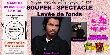 Souper- Spectacle Alex Roof billets