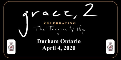 Grace, 2 - Celebrating The Tragically Hip Durham tickets