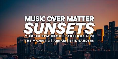 Music Over Matter SUNSETS 005 tickets