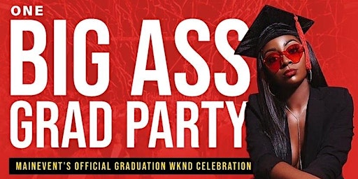 BIG ASS GRAD PARTY