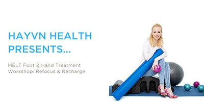 MELT+Hand+%26+Foot+Treatment+Workshop%3A+Refocus+