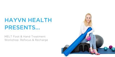 MELT Hand & Foot Treatment Workshop: Refocus & Recharge tickets