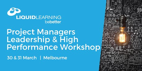 Project Managers Leadership & High Performance Workshop Melbourne tickets