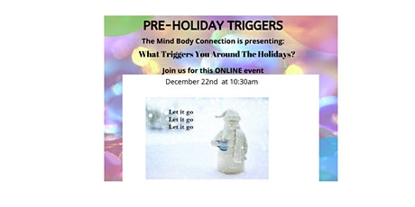 PRE-HOLIDAY TRIGGERS... DO YOU SUFFER FROM THEM? tickets